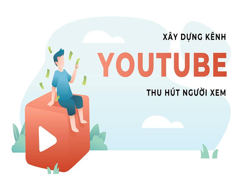 Bạn đã biết cách xây dựng kênh Youtube chuyên nghiệp, hiệu quả chưa?