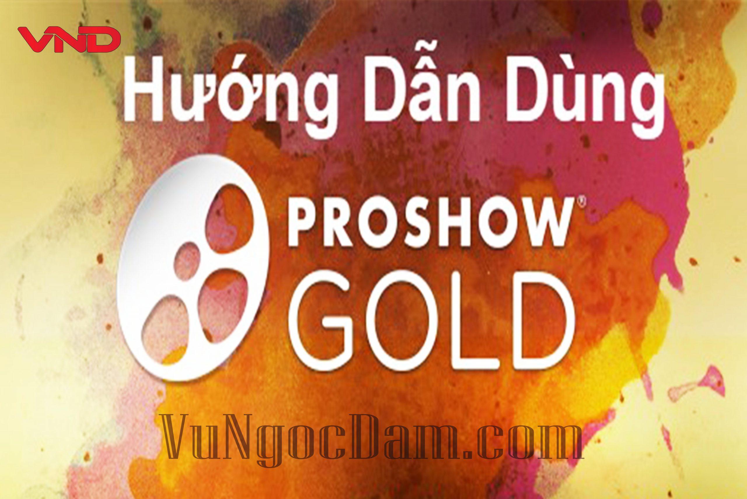 Hướng dẫn cách sử dụng Proshow Gold